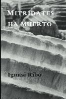 Cover for 'Mitrídates ha muerto'
