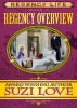 Regency Overview Book 1 Regency Life Series by Suzi Love