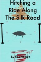 Cover for 'Hitching a Ride on the Silk Road'