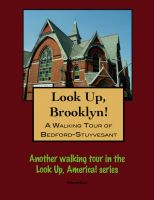 Cover for 'Look Up, Brooklyn! A Walking Tour of Bedford/Stuyvesant'