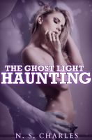 Cover for 'The Ghost Light Haunting (A Dark Ghost/Paranormal Erotica)'