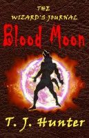 T. J. Hunter - The Wizard's Journal: Blood Moon - Book 1