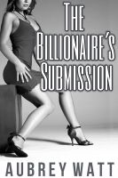 Cover for 'The Billionaire's Submission'