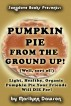 Pumpkin Pie from the Ground Up! (Well, Almost!) by Marilynn Dawson