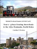 Cover for 'British Weekend Jaunts - Tour 1 - 4 Days Touring Snowdonia and the Llŷn Peninsula'