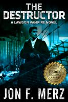 Cover for 'THE DESTRUCTOR: A Lawson Vampire Novel #3'