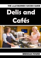 Cover for 'The Small Business Success Guide: Delis and Cafes'