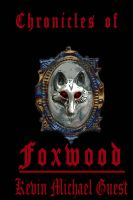 Cover for 'The Chronicles of Foxwood'