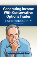 Cover for 'Uncle Bobs Money - Generating Income with Conservative Options Trades'