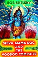 Cover for 'Shiva, Mama Doc, And The Voodoo Computer'