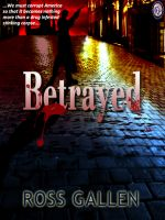 Cover for 'Betrayed by Ross Gallen'