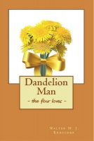 Cover for 'Dandelion Man - the four loves'