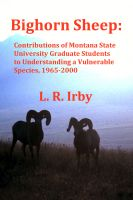 Cover for 'Bighorn Sheep: Contributions of Montana State University Graduate Students to Understanding a Vulnerable Species, 1965-2000'