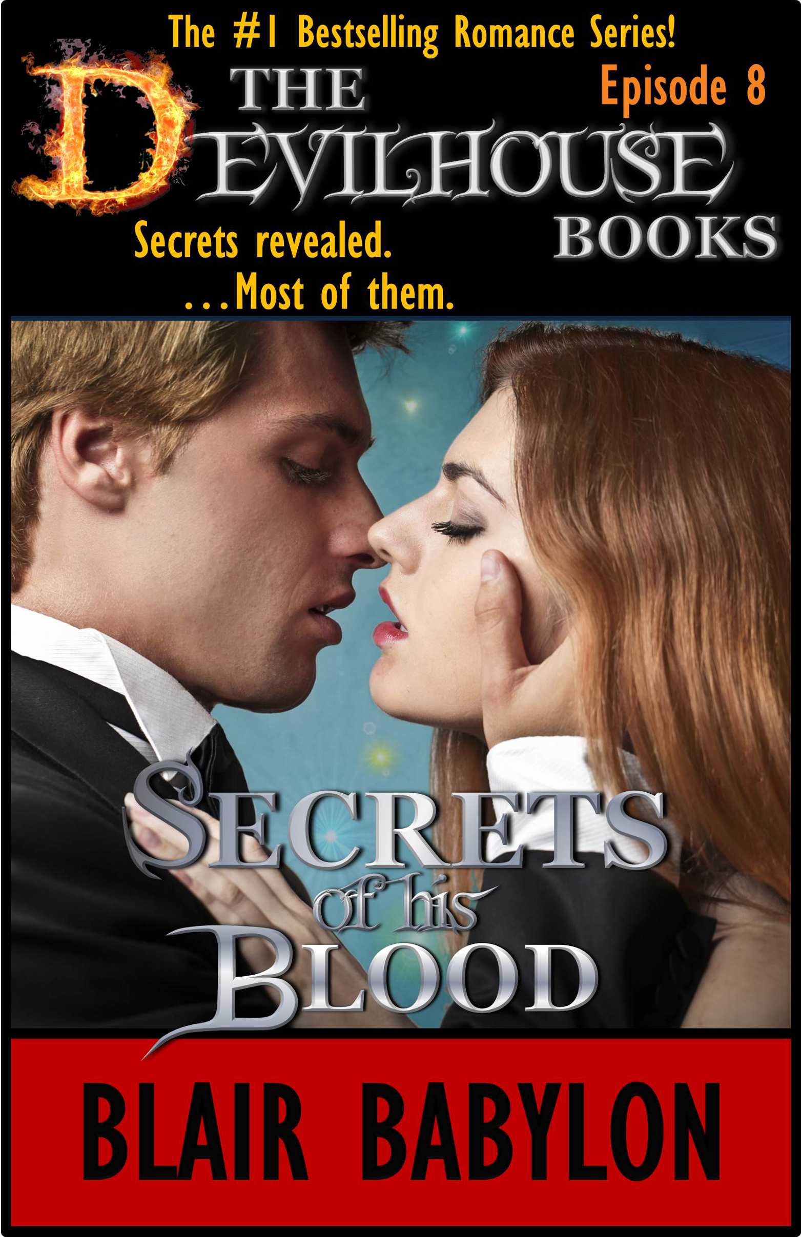 Blair Babylon - Secrets of his Blood: An Erotic Romance, Episode 8 of The Devilhouse Books