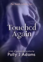 Cover for 'Touched Again (a tale of paranormal erotica)'