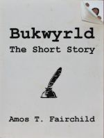 Cover for 'Bukwyrld - The Short Story'