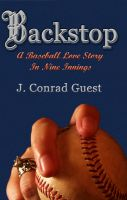 Cover for 'Backstop: A Baseball Love Story in Nine Innings'