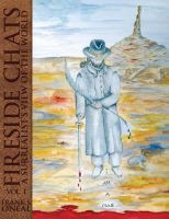 Cover for 'Fireside Chats Vol. I: A Surrealist's View of the World'