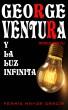 George Ventura y la luz infinita by Fermín Mayor Garcia, Sr
