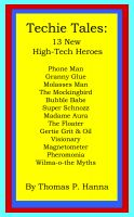 Cover for 'Techie Tales: 13 New High-Tech Heroes'