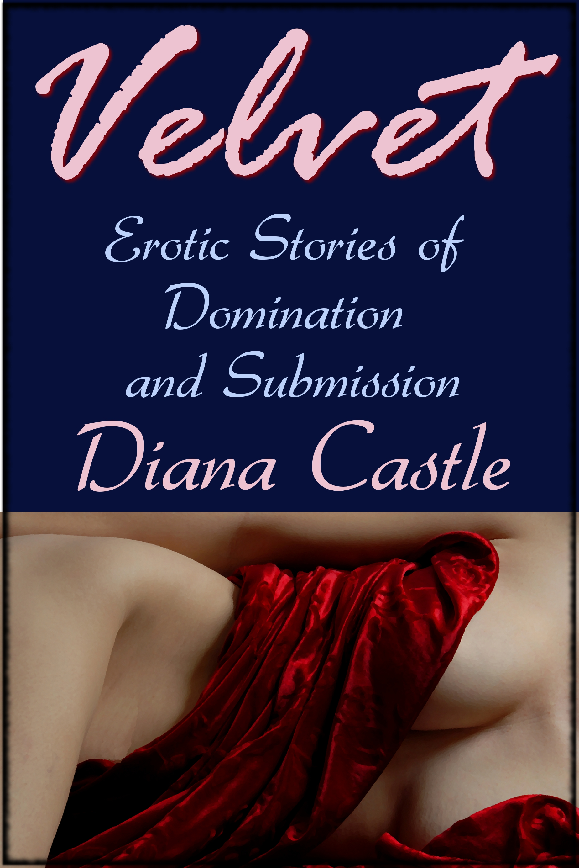 Diana Castle - Velvet (Erotic Stories of Domination and Submission)