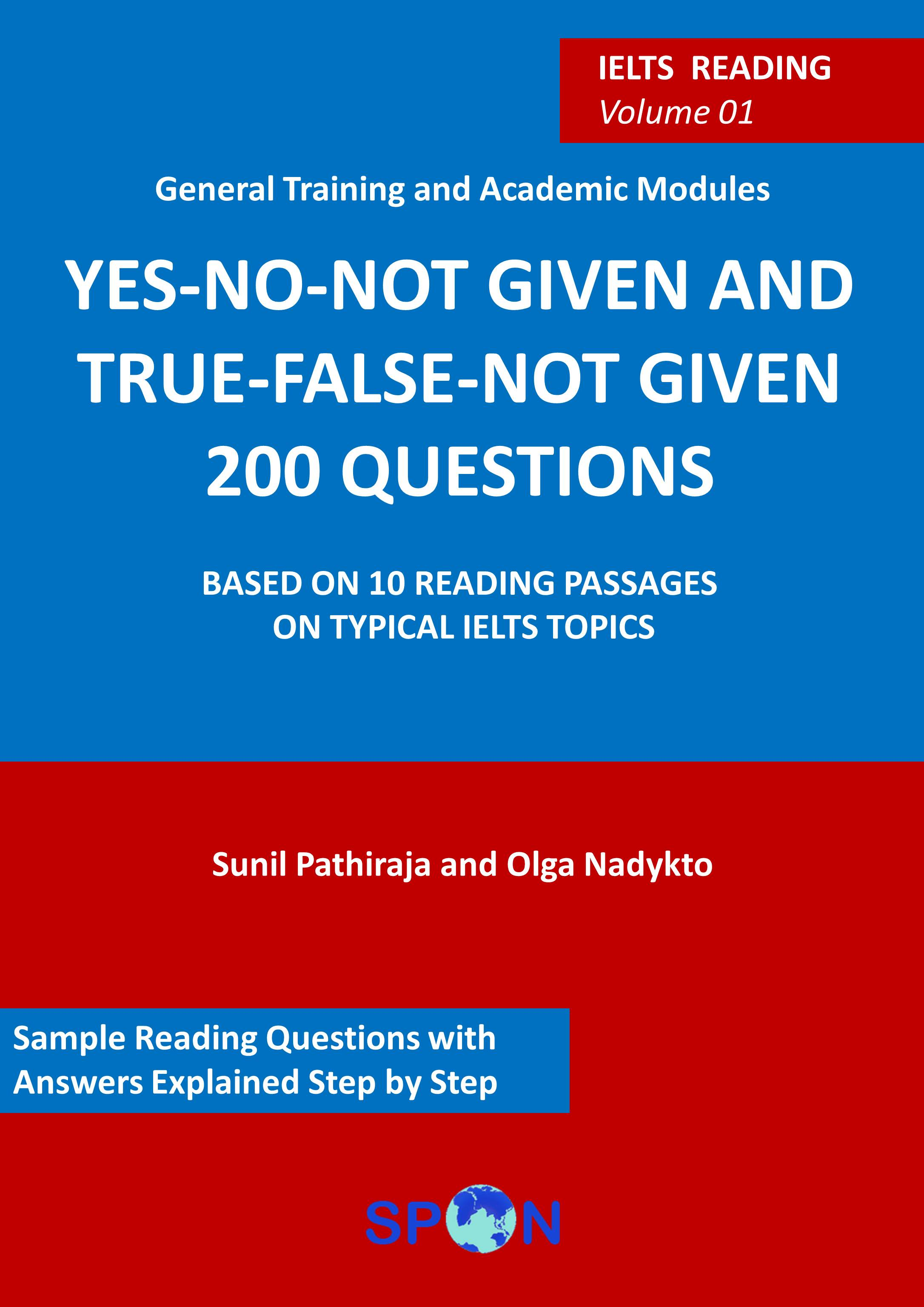 Sunil Pathiraja - IELTS reading: YES-NO-NOT GIVEN and TRUE-FALSE-NOT-GIVEN 200 questions: volume 01