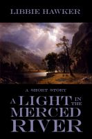 Cover for 'A Light in the Merced River (Short Story)'
