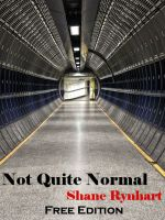 Cover for 'Not Quite Normal - Free Edition'