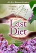 The Last Diet: A 3am Woman's Guide to Losing Weight with Joy by Tina Joy Cochran