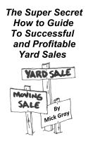 Cover for 'The Super Secret Guide to Successful Yard Sales'