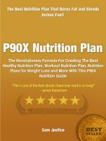 Cover for 'P90X Nutrition Plan: The Revolutionary Formula For Creating The Best Healthy Nutrition Plan, Workout Nutrition Plan, Nutrition Plans for Weight Loss and More With This P90X Nutrition Guide'