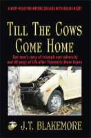 Cover for 'Till the Cows Come Home - A must-read for anyone dealing with Brain Injury'