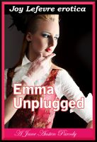 Cover for 'Emma Unplugged: An erotic Jane Austen parody'