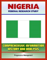 Cover for 'Nigeria: Federal Research Study and Country Profile with Comprehensive Information, History, and Analysis - Politics, Economy, Military, Abuja'