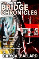Cover for 'The Complete Bridge Chronicles, Books 1-4'