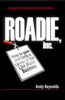Cover for 'Roadie, Inc. - How to Gain and Keep a Career in the Live Music Business'