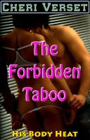 Cheri Verset - The Forbidden Taboo - His Body Heat