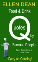 Cover for 'Food & Drink Quotes by Famous People from Sophia Loren to Jamie Oliver. Carry on Cooking!'