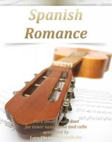 Cover for 'Spanish Romance Pure sheet music duet for tenor saxophone and cello arranged by Lars Christian Lundholm'