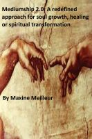 Cover for 'Mediumship 2.0: A Redefined Approach for Soul Growth, Healing or Spiritual Transformation'