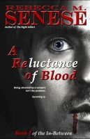 Cover for 'A Reluctance of Blood: Book 1 of the In-Between'