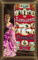 Cover for 'The Fair, Laudanum and Passion'