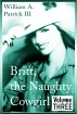 Britt the Naughty Cowgirl - Volume Three by William A. Patrick III