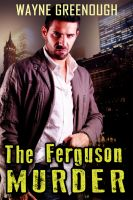 Cover for 'The Ferguson Murder'