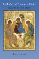 Cover for 'Rublev's Old Testament Trinity - Reflections on the Icon'