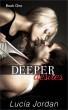 Deeper Desires Book 1 by Lucia Jordan