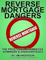 Cover for 'Reverse Mortgage Dangers'