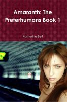 Cover for 'Amaranth: The Preterhumans Book 1'