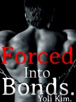 Cover for 'Forced into Bonds. (mm bondage erotic story)'