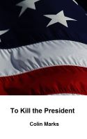 Cover for 'To Kill the President'